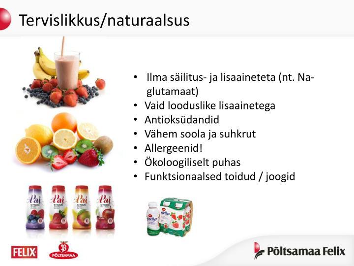 Tervislikkus/naturaalsus