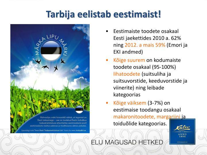 Tarbija eelistab eestimaist!