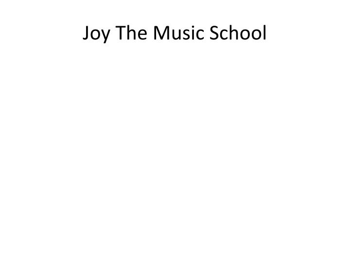 Joy the music school
