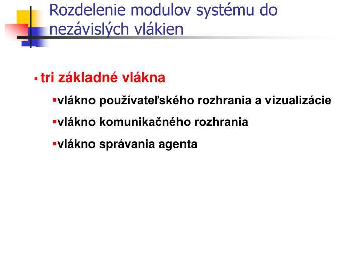Rozdelenie modulov systému do nezávislých vlákien