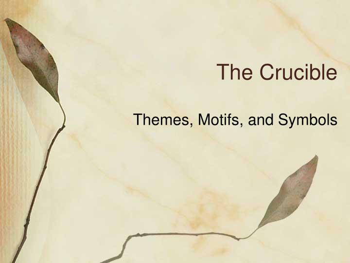 Ppt The Crucible Powerpoint Presentation Id4194303