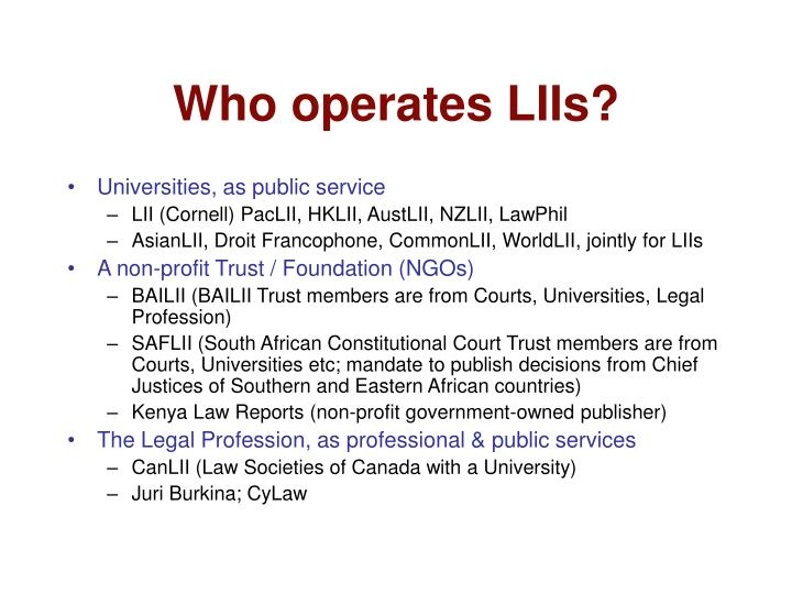 Who operates LIIs?