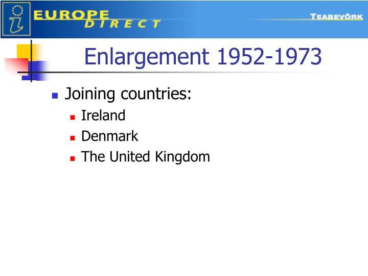 Enlargement 1952-1973