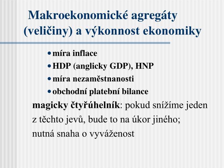 Makroekonomické agregáty (veličiny) a výkonnost ekonomiky