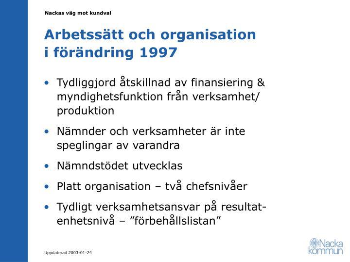 Arbetssätt och organisation