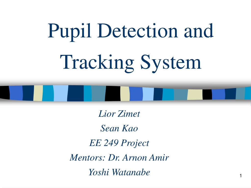 PPT - Pupil Detection and Tracking System PowerPoint
