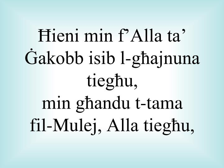 Ħieni min f'Alla ta' Ġakobb isib l-għajnuna tiegħu,