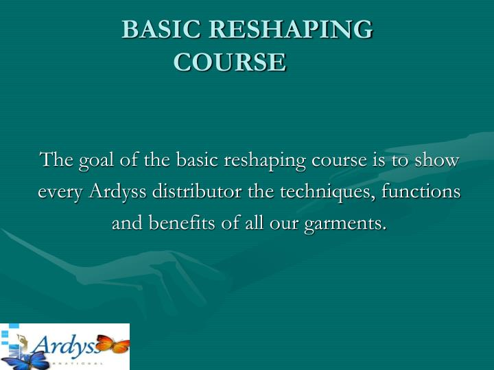 Basic reshaping course