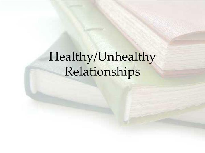 Healthy/Unhealthy Relationships