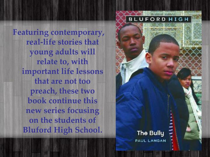 Featuring contemporary, real-life stories that young adults will relate to, with important life lessons that are not too preach, these two book continue this new series focusing on the students of Bluford High School.
