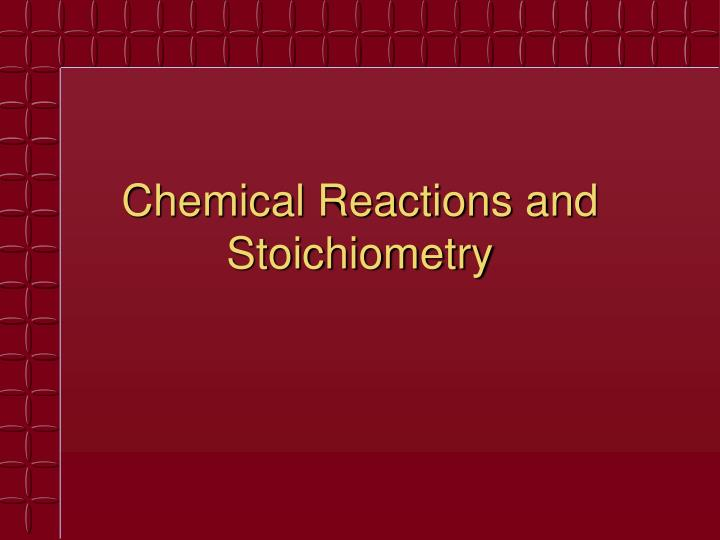 chemical reactions and stoichiometry n.