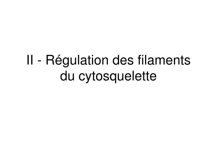 Ii r gulation des filaments du cytosquelette