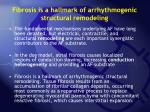 fibrosis is a hallmark of arrhythmogenic structural remodeling