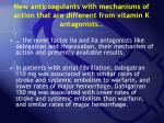 new anticoagulants with mechanisms of action that are different from vitamin k antagonists