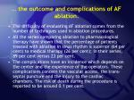 the outcome and complications of af ablation