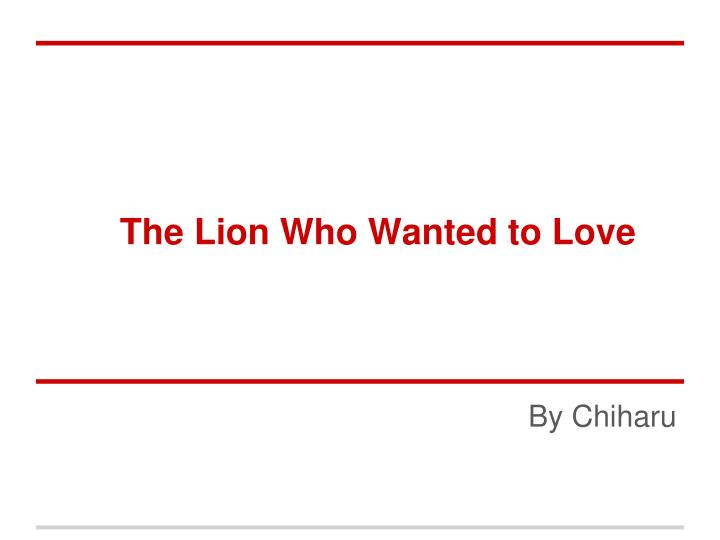 the lion who wanted to love n.