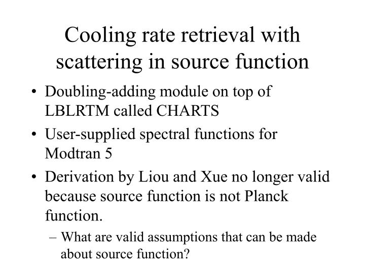 Cooling rate retrieval with scattering in source function