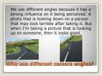 why use different camera angles