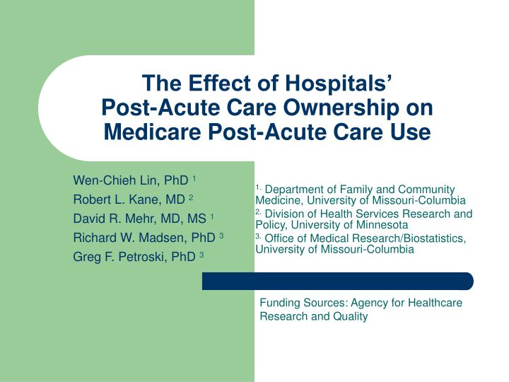 the effect of hospitals post acute care ownership on medicare post acute care use n.