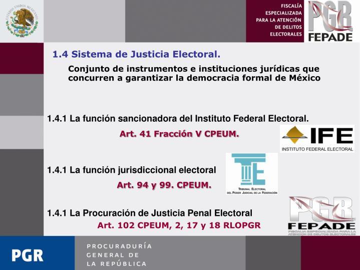 1.4 Sistema de Justicia Electoral.