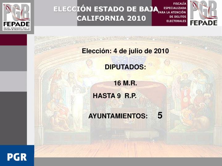 ELECCIÓN ESTADO DE BAJA CALIFORNIA 2010