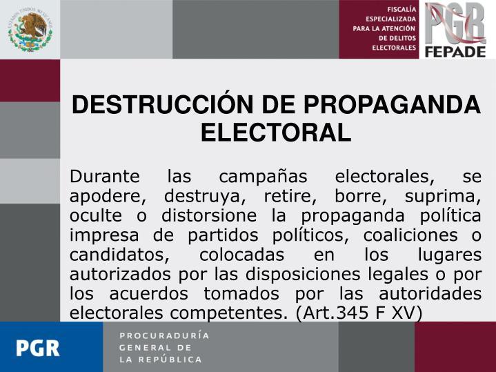 DESTRUCCIÓN DE PROPAGANDA ELECTORAL
