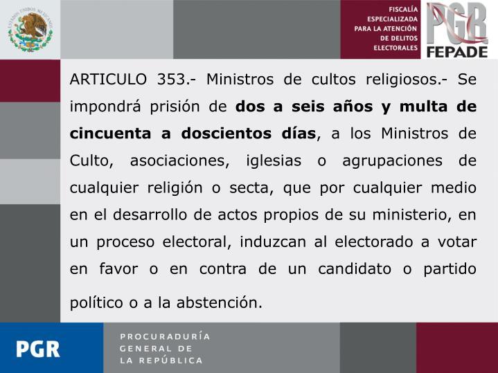 ARTICULO 353.- Ministros de cultos religiosos.- Se impondrá prisión de