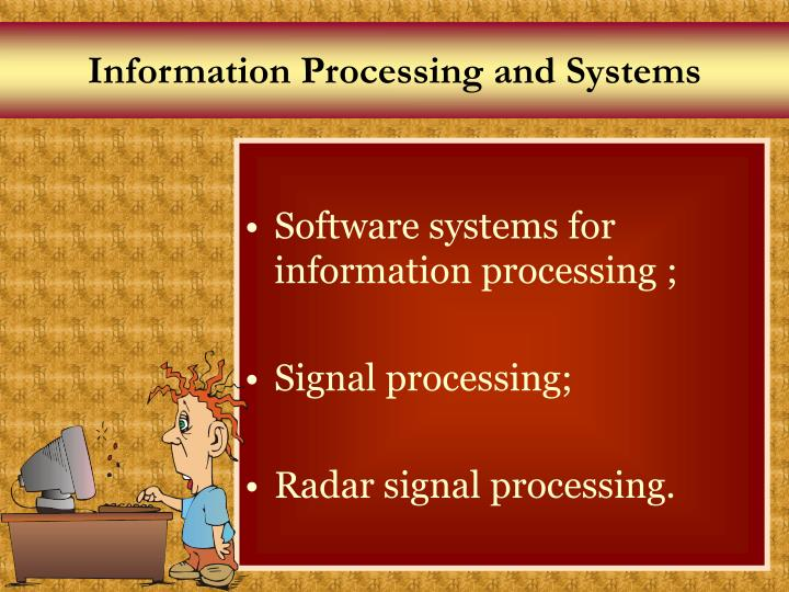 Information Processing and Systems