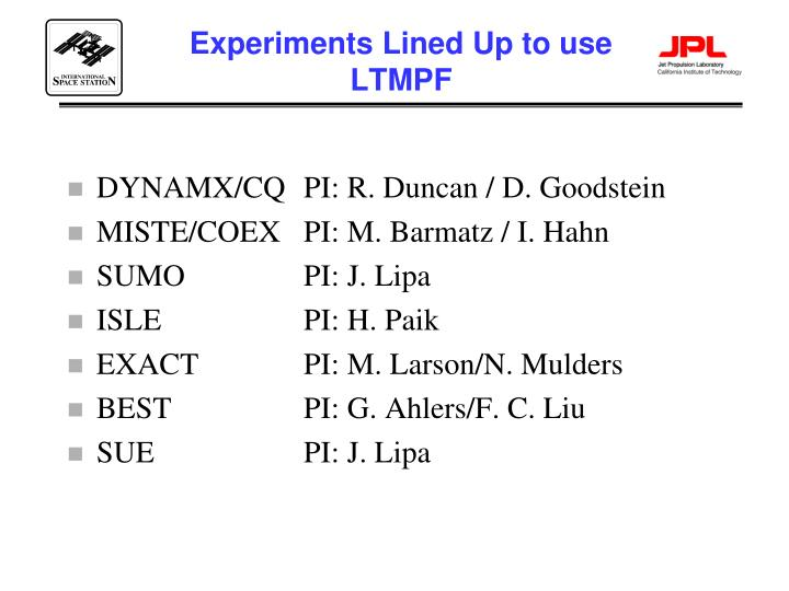 Experiments Lined Up to use LTMPF
