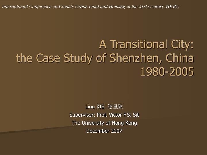 a transitional city the case study of shenzhen china 1980 2005 n.