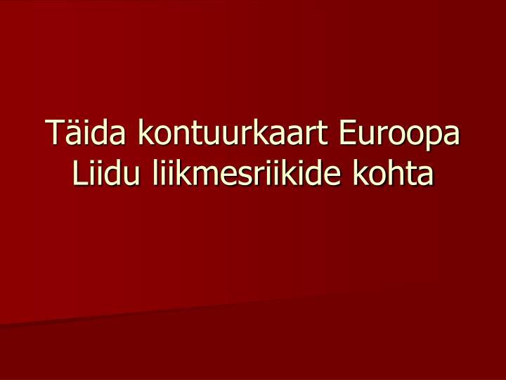Täida kontuurkaart Euroopa Liidu liikmesriikide kohta
