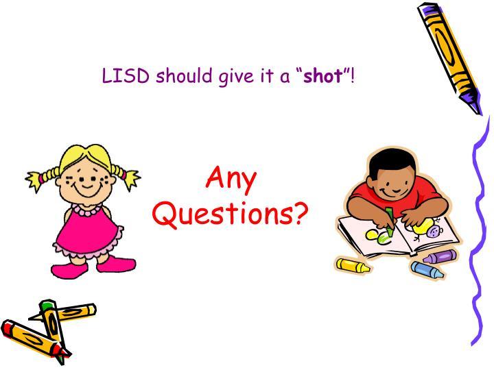 "LISD should give it a """