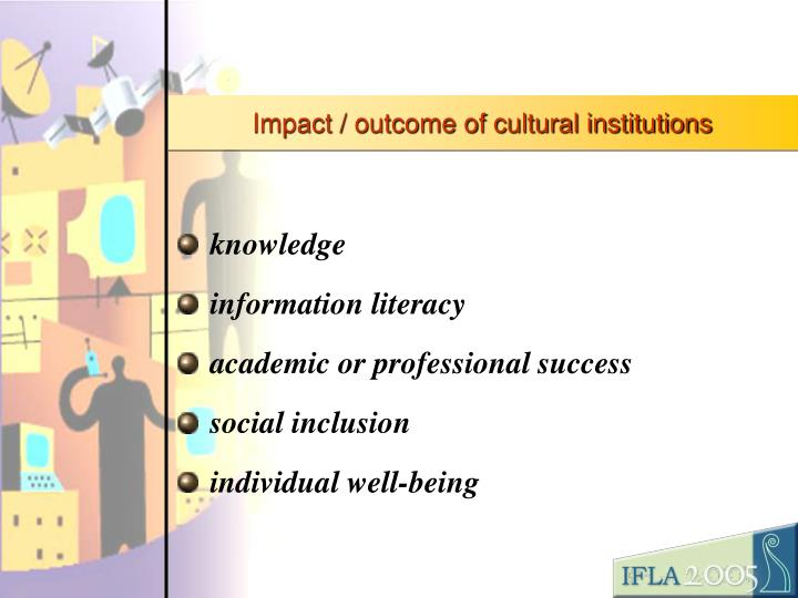 Impact / outcome of cultural institutions