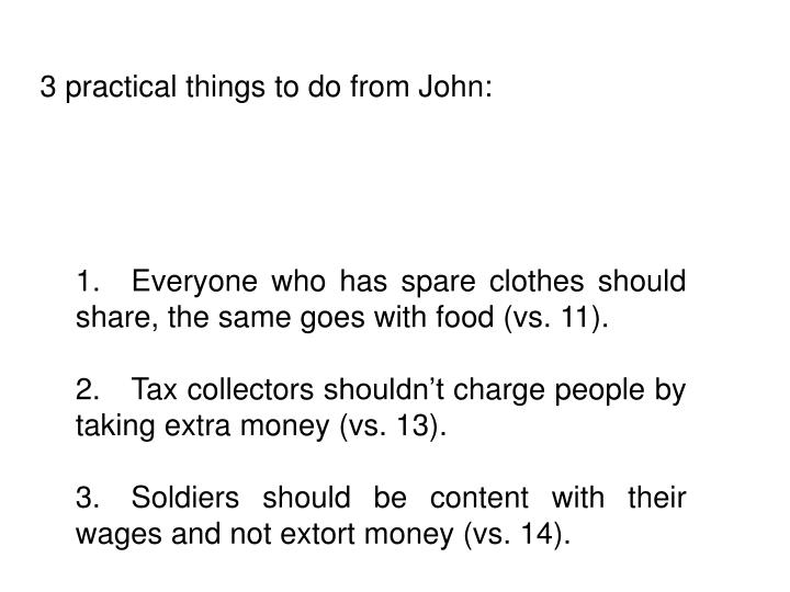 3 practical things to do from John: