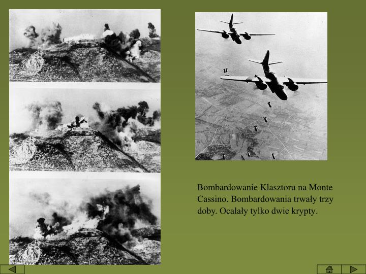 Bombardowanie Klasztoru na Monte Cassino. Bombardowania trwały trzy doby. Ocalały tylko dwie krypty