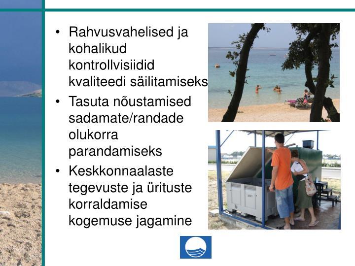 Rahvusvahelised ja kohalikud kontrollvisiidid kvaliteedi säilitamiseks