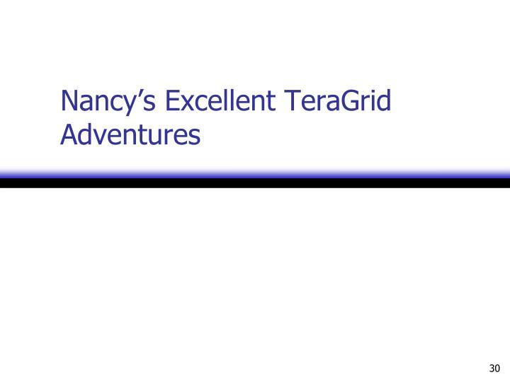 Nancy's Excellent TeraGrid Adventures