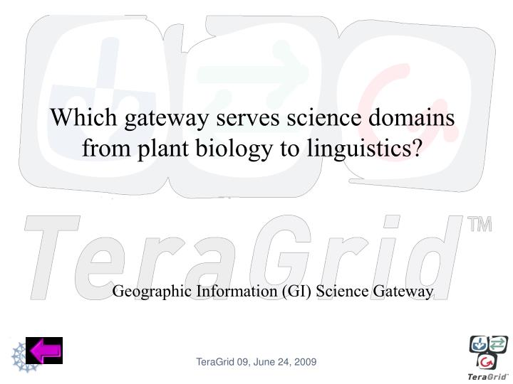 Which gateway serves science domains from plant biology to linguistics?