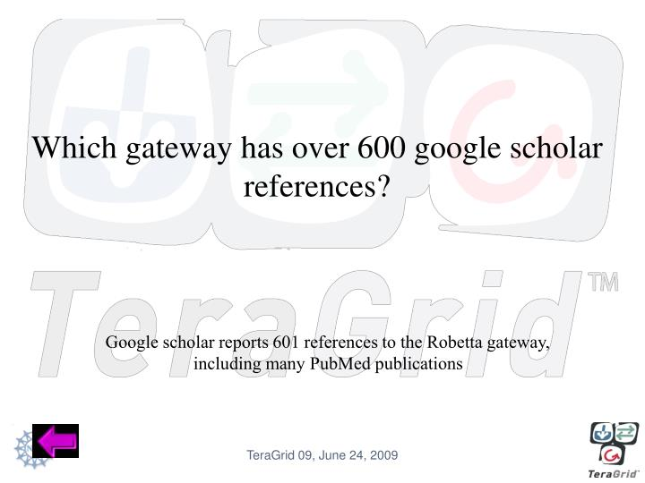 Which gateway has over 600 google scholar references?