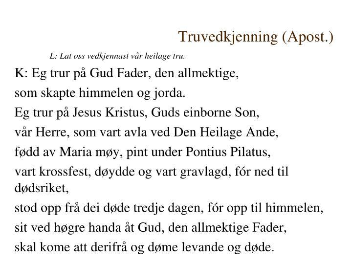 Truvedkjenning (Apost.)