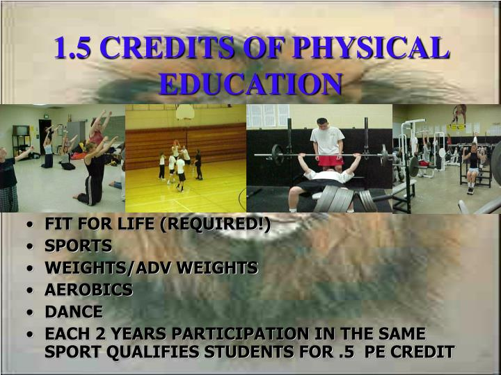 1.5 CREDITS OF PHYSICAL EDUCATION