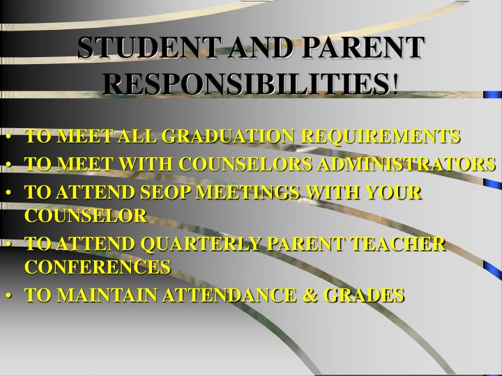 STUDENT AND PARENT RESPONSIBILITIES