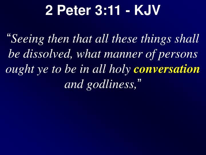 2 Peter 3:11 - KJV