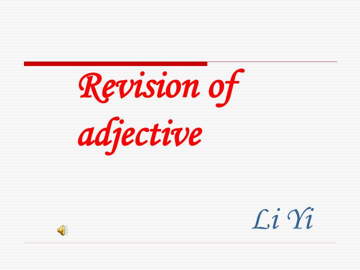Revision of adjective