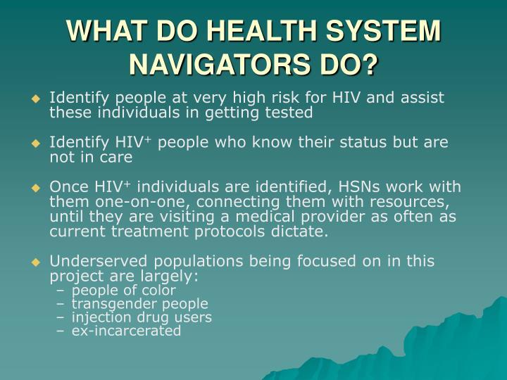 WHAT DO HEALTH SYSTEM NAVIGATORS DO?