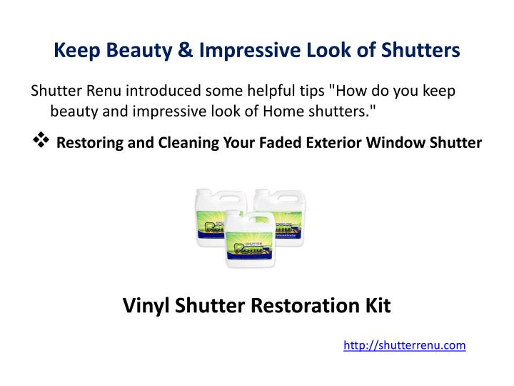 Keep beauty impressive look of shutters