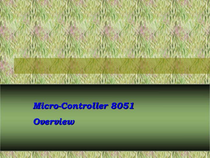 micro controller 8051 overview n.