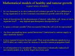 mathematical models of healthy and tumour growth a great variety of models
