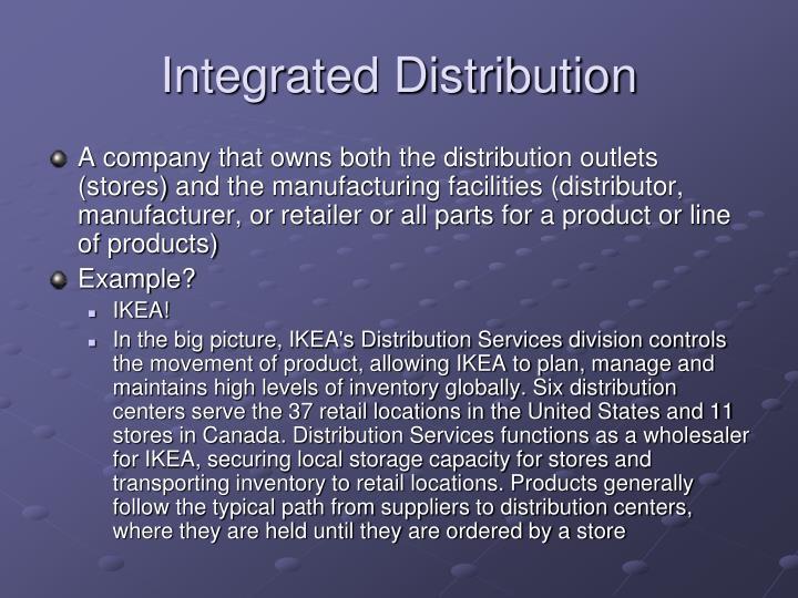 Integrated distribution