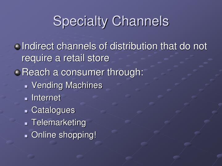 Specialty Channels